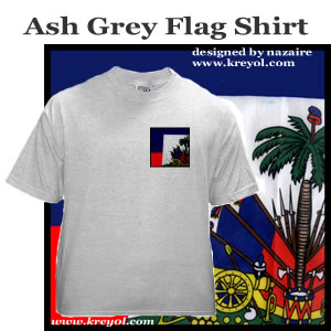 Buy a Haitian Flag Ash Grey Shirt - by nazaire
